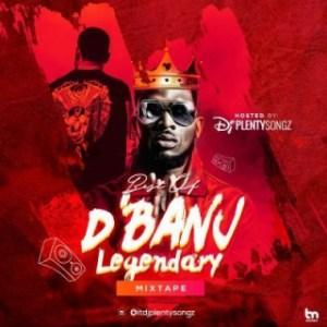 DJ PlentySongz - Best Of D'Banj Legendary